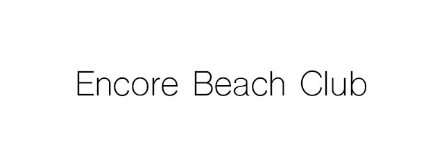 Encore Beach Club (EBC) FREE Guest List - Discotech - The #1