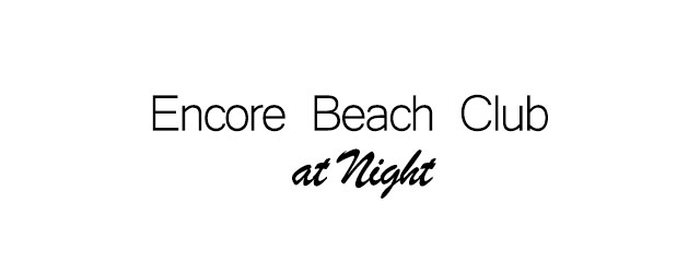Encore Beach Club Presale Tickets